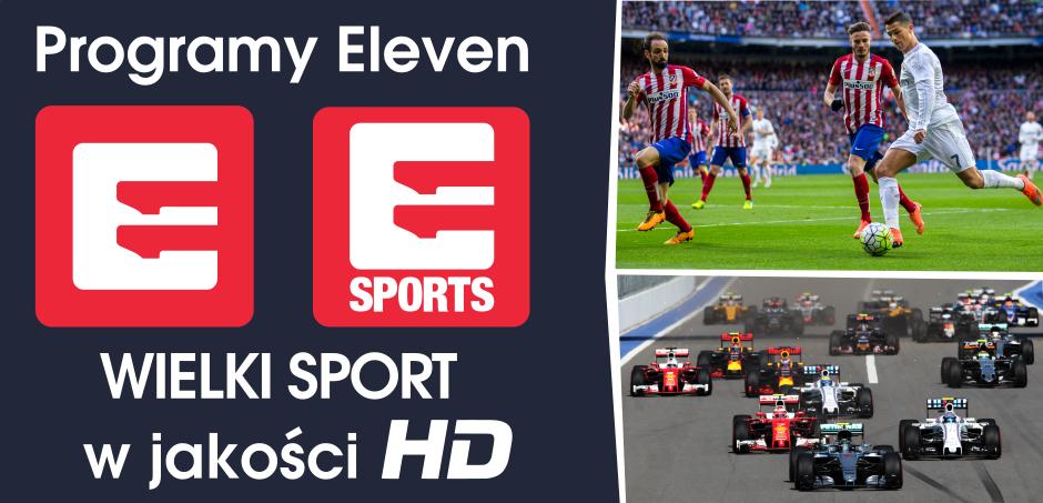 Nowe programy w ofercie. Eleven HD oraz Eleven Sports HD.